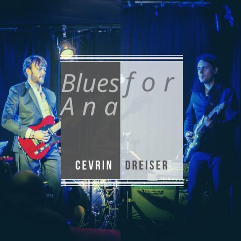 Cevrin Dreiser - Blues for Ana