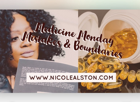 Medicine Monday x Mistakes and Boundaries