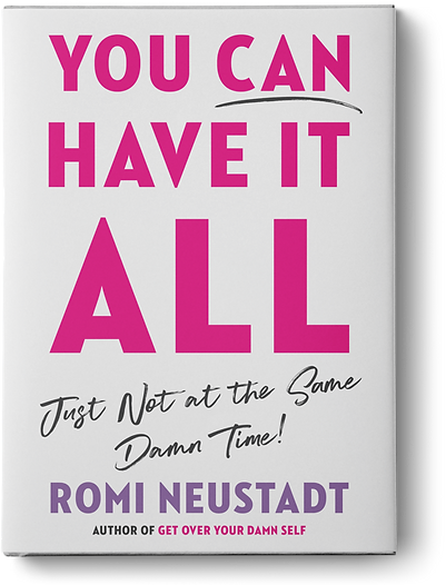 You Can Have It All by Romi Neustadt