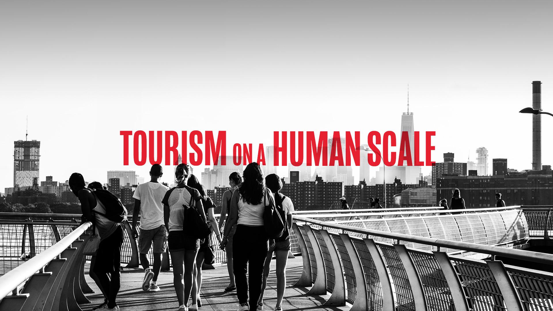 Tourism on a Human Scale