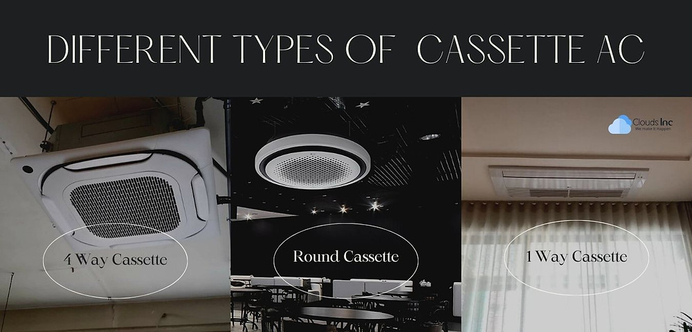 4-way cassette AC, Round Cassette AC and 1-way Cassette AC