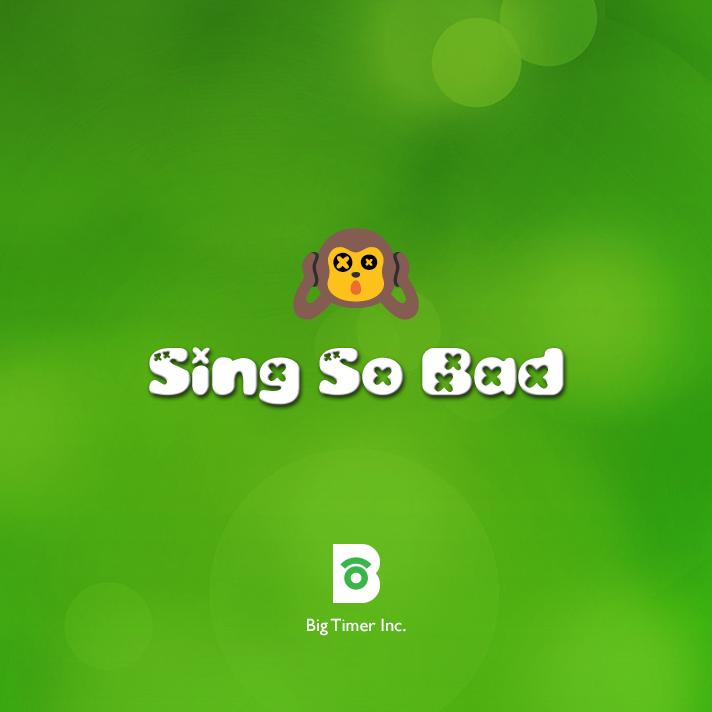 Sing So Bad