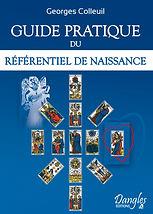 Guide Pratique du Referentiel de Naissance by Georges Colleuil