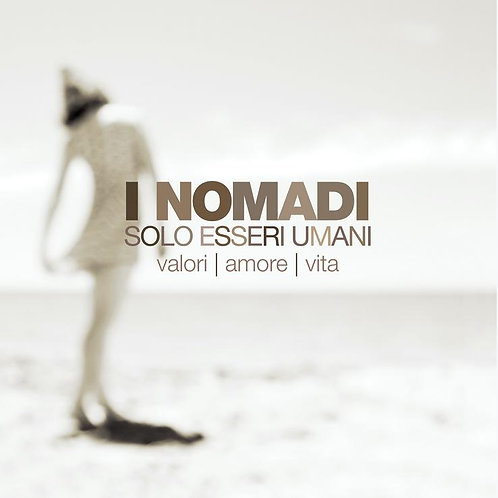 I NOMADI - SOLO ESSERI UMANI