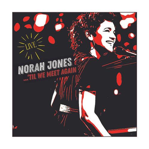 NORAH JONES - TIL WE MEET AGAIN