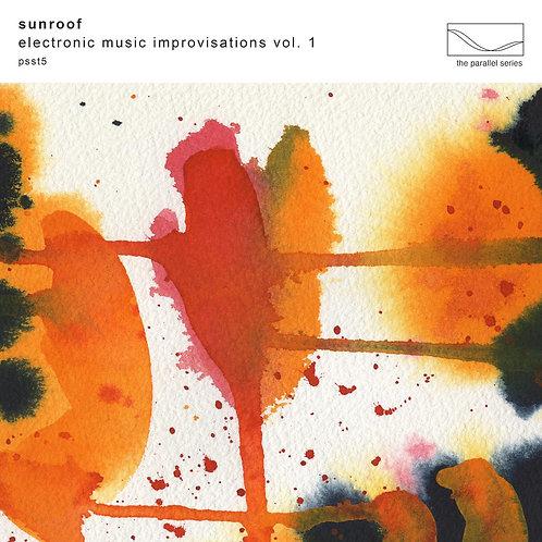 SUNROOF - ELECTRONIC MUSIC IMPROVISATION VOL. 1