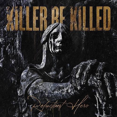 KILLER BE KILLED - RECLUTANT HERO