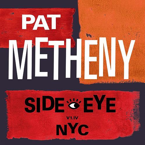 PAT METHENY - SIDE EYE NYC V1 IV