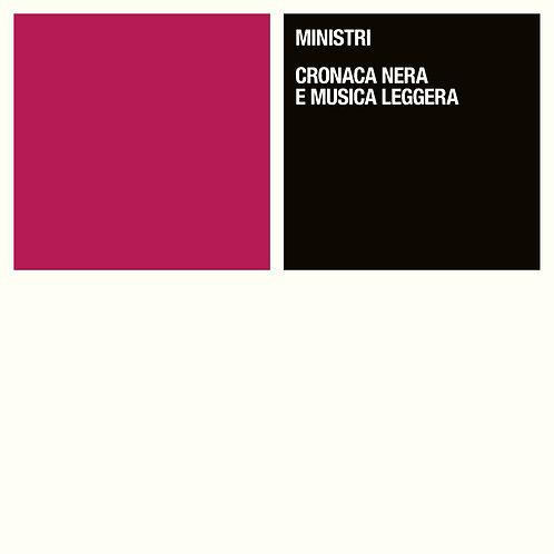 MINISTRI - CRONACA NERA E MUSICA LEGGERA