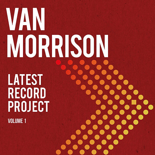 VAN  MORRISON - LATEST RECORD PROJECT VOL. 1