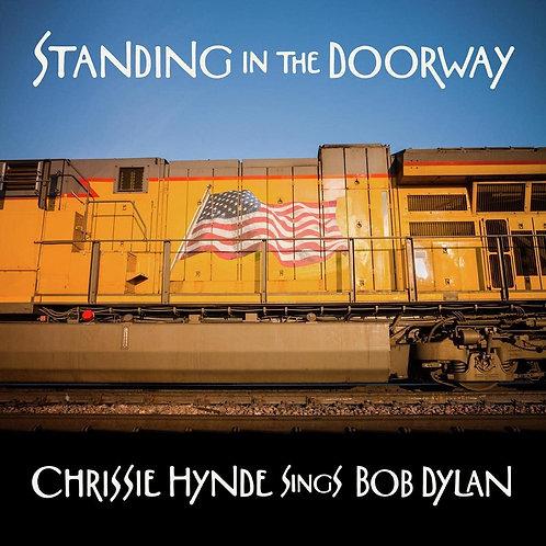 CHRISSIE HYNDE - Standing In The Doorway Chrissie Hynde Sings Bob Dylan