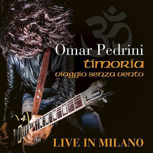 OMAR PEDRINI - TIMORIA VIAGGIO SENZA VENTO LIVE IN MILANO