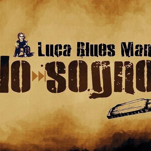 LUCA BLUES MAN - IO SOGNO