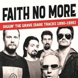 FAITH NO MORE - NO MORE DIGGIN' THE GRAVE (RARE TRACKS 1990-1995)