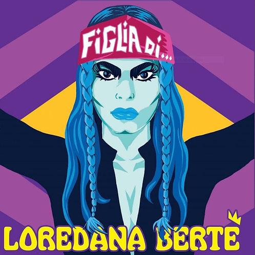 LOREDANA BERTE' - FIGLIA DI...