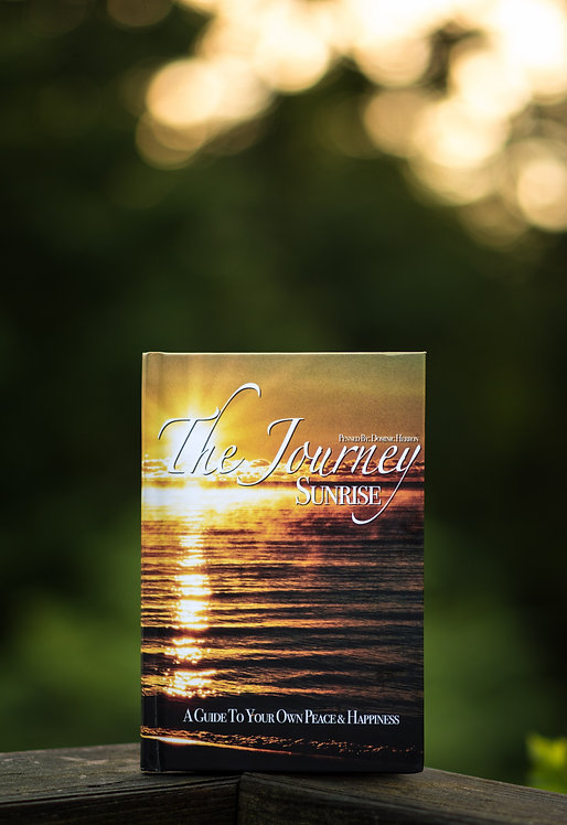 The Journey Sunrise: A Guide To Your Own Peace & Happiness (Soft Cover)