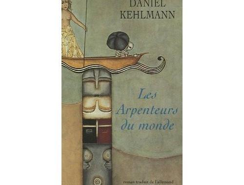 Les Arpenteurs du monde - Daniel Kehlmann