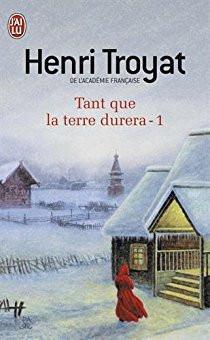 Tant que la terre durera - Henri Troyat