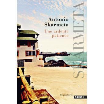 Une ardente patience - Antonio Skármeta