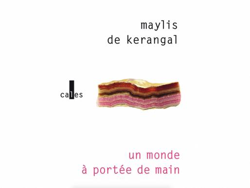 Un monde à portée de main - Maylis de Kerengal