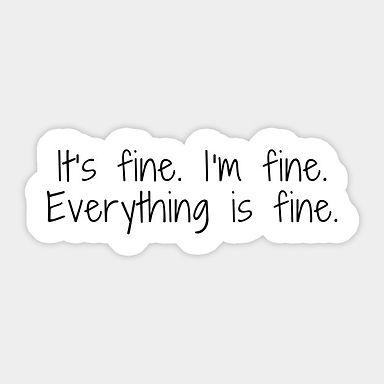 I'm fine...