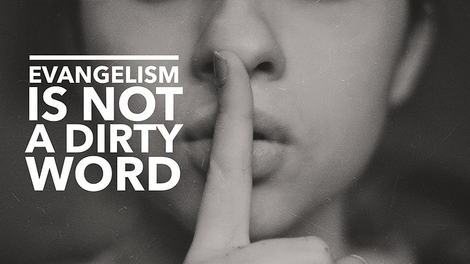Evangelism Is Not a Dirty Word.PNG