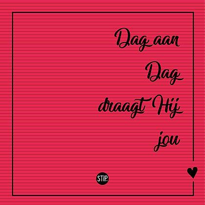 Dag aan dag draagt Hij jou