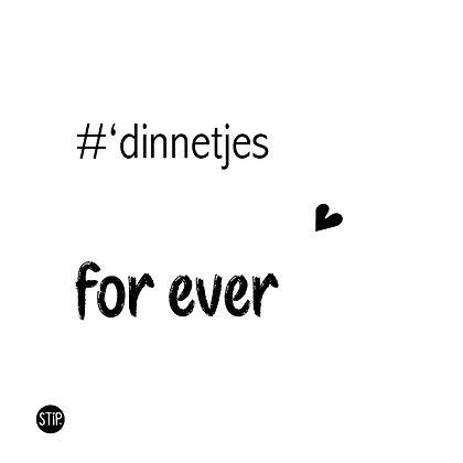 #'dinnetjes for ever