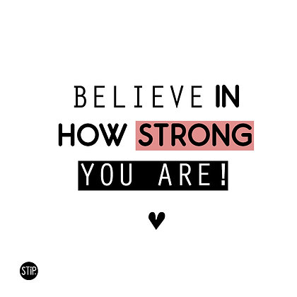 Believe in how strong