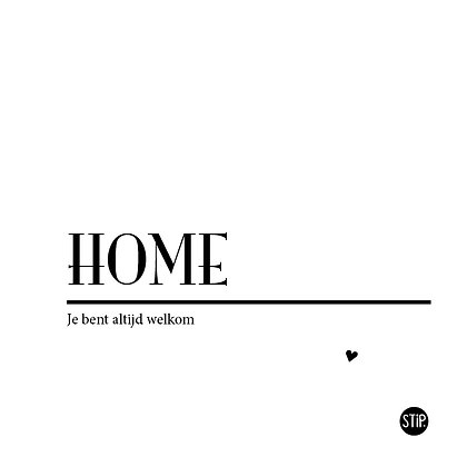 Home, je bent altijd welkom