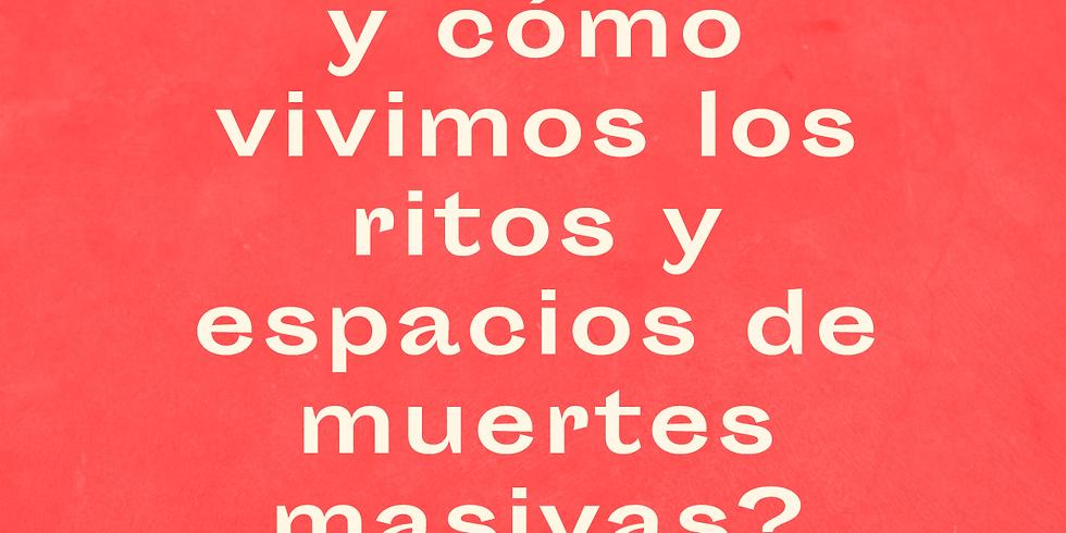 """Conversatorio: """"Ritos y espacios de muertes masivas"""""""
