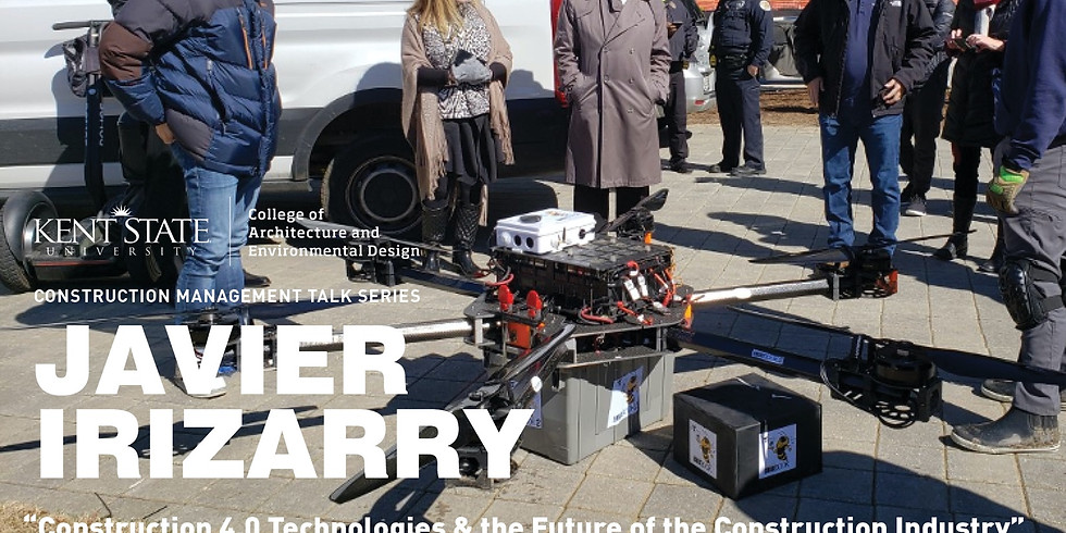 Javier Irizarry: Construction 4.0 Technologies & the Future of the Construction Industry