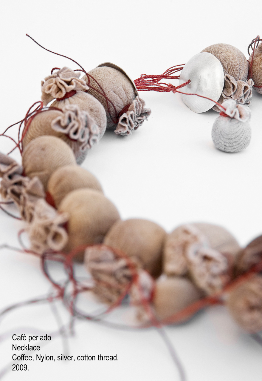 Café perlado - Necklace. Coffee, Nylon, silver, cotton thread. 2009.