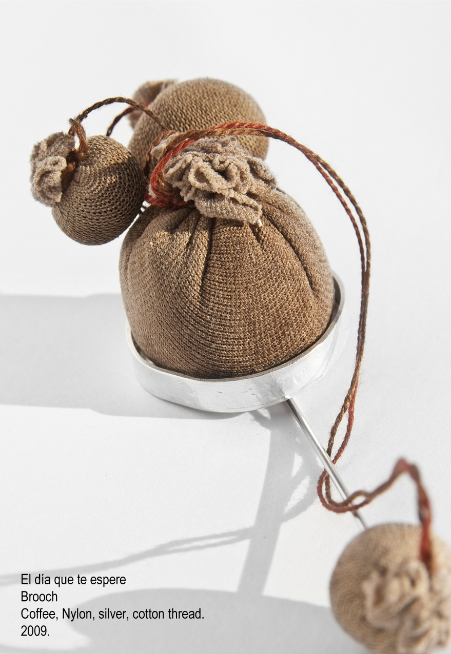 El día que te espere - Brooch. Coffee, Nylon, silver, cotton thread. 2009.