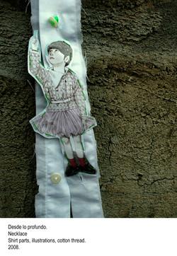 Desde lo profundo - Necklace, Shirt parts, illustrations, cotton thread. 2008.