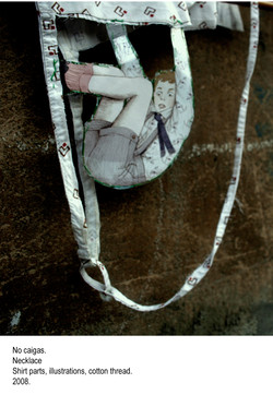 No caigas, Necklace, Shirt parts, illustrations, cotton thread. 2008.