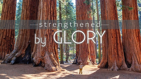 Strengthened by Glory - 1280x720.jpg