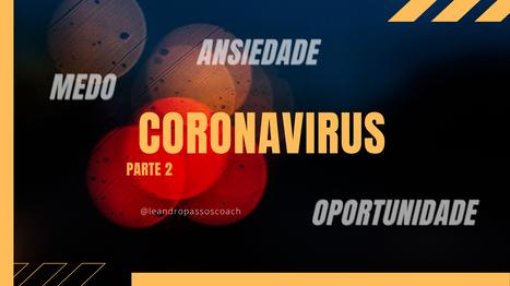 Corona Virus: Home Office, Medo e Oportunidade - Parte 2