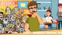 Liderança faz toda diferença! Parte Final - Inteligência Emocional | Ação