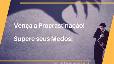 Vença a Procrastinação! Supere seus Medos!