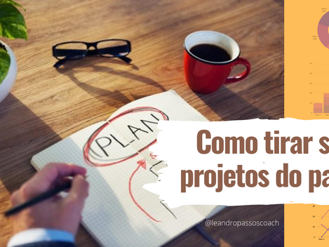 Como tirar projetos do papel