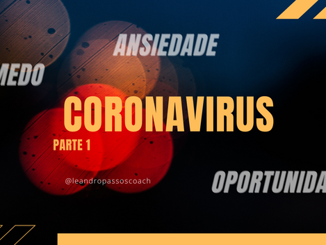 Corona Virus: Home Office, Medo e Oportunidade - Parte 1