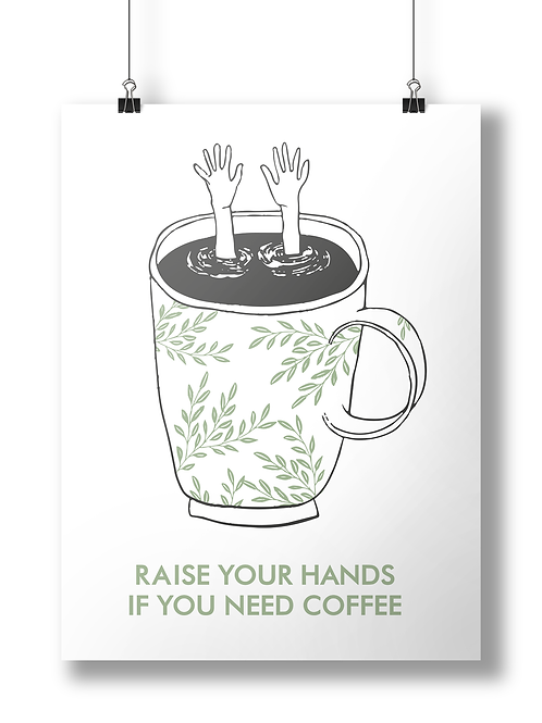 Raise your hands if you need coffee A3