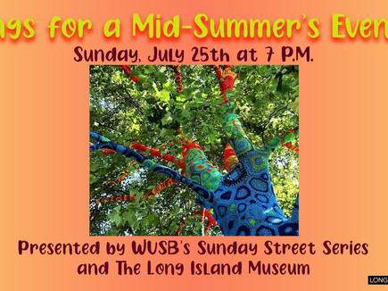 Songs for a Mid-Summer's Evening webcast on Sunday, July 25th, 7 P.M.