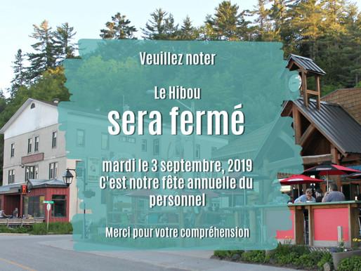 Le Hibou sera fermé mardi le 3 septembre, 2019