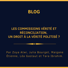 Les Commissions Vérité et Réconciliation, un droit à la vérité politisé ?