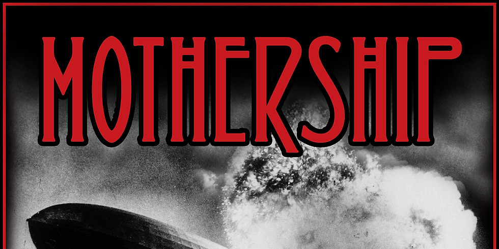 CANCELLED: Mothership: A Tribute to Led Zeppelin   7-10-20