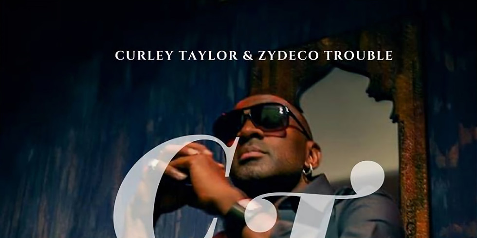 Curley Taylor with special guest Rosie Ledet and more | 4-25-19