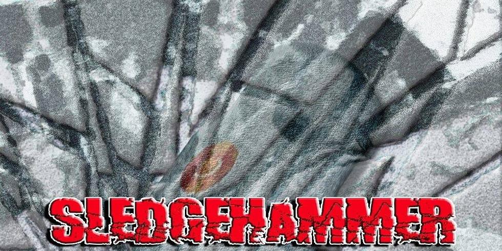 Sledgehammer | 9-7-19