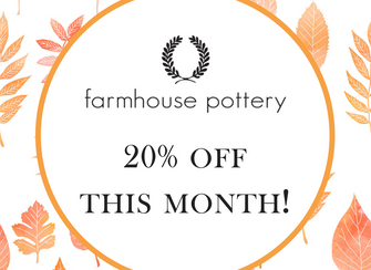 20% Off Farmhouse Pottery During October!